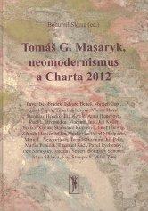 Tomáš G. Masaryk, neomodernismus a Charte 2012
