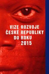 Vize rozvoje České republiky do roku 2015