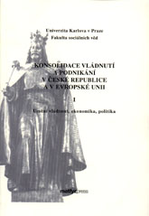 Konsolidace vládnutí a podnikání v České republice a v Evropské unii